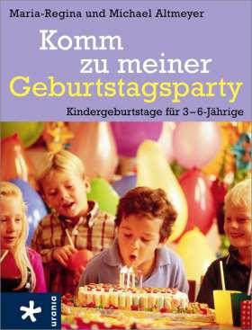Komm zu meiner Geburtstagsparty. Kindergeburtstage für 3 - 6 Jährige