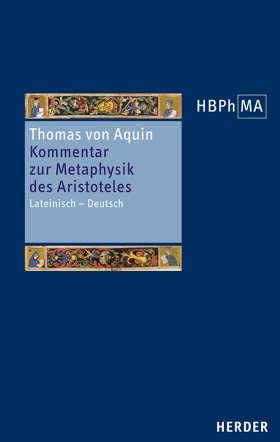 Kommentar zur Metaphysik des Aristoteles. Lateinisch – Deutsch. Eine Auswahl mit einem Anhang (Von den getrennten Substanzen, Kapitel 14). Übersetzt von Ruedi Imbach