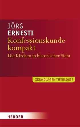 Konfessionskunde kompakt. Die christlichen Kirchen in Geschichte und Gegenwart