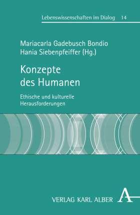 Konzepte des Humanen. Ethische und kulturelle Herausforderungen