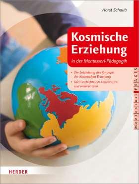 Kosmische Erziehung in der Montessori-Pädagogik. Die Entstehung des Konzepts der Kosmischen Erziehung - Die Geschichte des Universums und unserer Erde