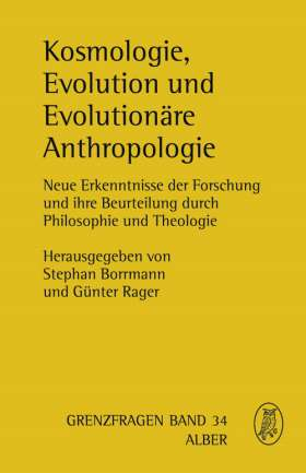 Kosmologie, Evolution und Evolutionäre Anthropologie