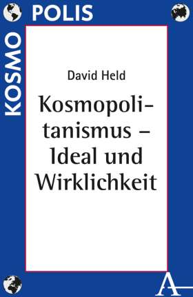 Kosmopolitanismus - Ideal und Wirklichkeit