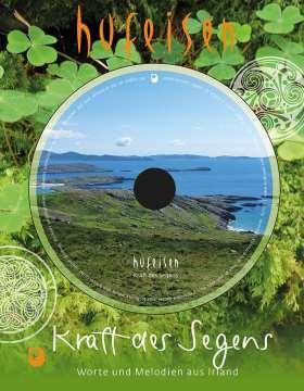 Kraft des Segens. Worte und Lieder aus dem alten Irland