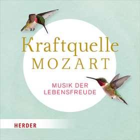Kraftquelle Mozart. Musik der Lebensfreude