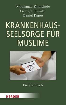 Krankenhausseelsorge für Muslime. Ein Praxisbuch