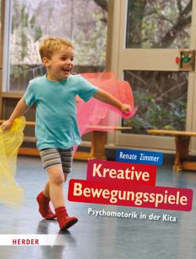Kreative Bewegungsspiele. Psychomotorik in der Kita