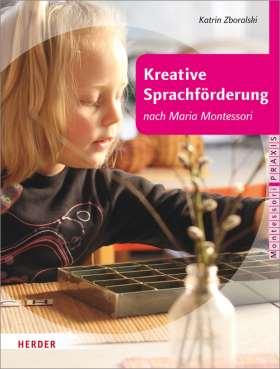 Kreative Sprachförderung nach Maria Montessori
