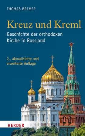 Kreuz und Kreml. Geschichte der orthodoxen Kirche in Russland