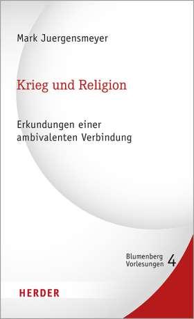 Krieg und Religion. Erkundungen einer ambivalenten Verbindung