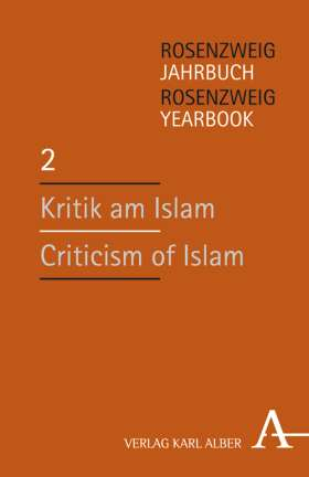 Kritik am Islam / Criticism of Islam. Rosenzweig-Jahrbuch / Rosenzweig Yearbook 2