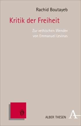"""Kritik der Freiheit. Zur """"ethischen Wende"""" von Emmanuel Lévinas"""