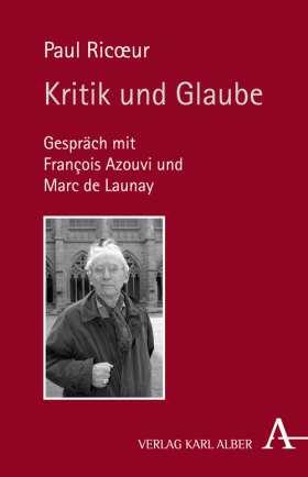 Kritik und Glaube. Ein Gespräch mit Francois Azouvi und Marc de Launay
