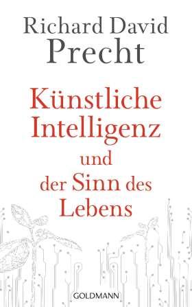 Künstliche Intelligenz und der Sinn des Lebens. Ein Essay