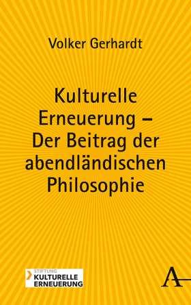 Kulturelle Erneuerung - Der Beitrag der abendländischen Philosophie
