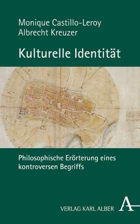 Kulturelle Identität. Philosophische Erörterung eines kontroversen Begriffs
