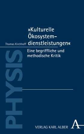 """""""Kulturelle Ökosystemdienstleistungen""""  . Eine begriffliche und methodische Kritik"""