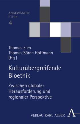 Kulturübergreifende Bioethik. Zwischen globaler Herausforderung und regionaler Perspektive