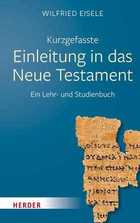 Kurzgefasste Einleitung in das Neue Testament. Ein Lehr- und Studienbuch