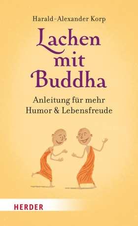 Lachen mit Buddha. Anleitung für mehr Humor und Lebensfreude
