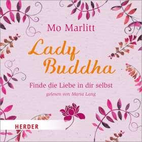 Lady Buddha. Finde die Liebe in dir selbst