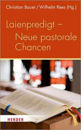 Laienpredigt - Neue pastorale Chancen