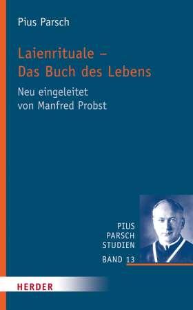 Laienrituale – Das Buch des Lebens. Neu eingeleitet von Manfred Probst