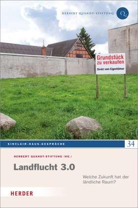 Landflucht 3.0. Welche Zukunft hat der ländliche Raum?