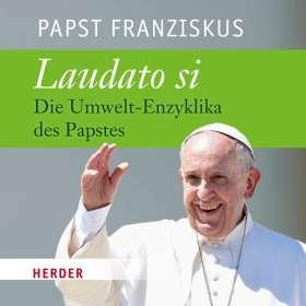 Laudato si. Die Umwelt-Enzyklika des Papstes - gelesen von Rudolf Guckelsberger