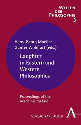 Laughter in Eastern and Western Philosophies. Proceedings of the Académie du Midi