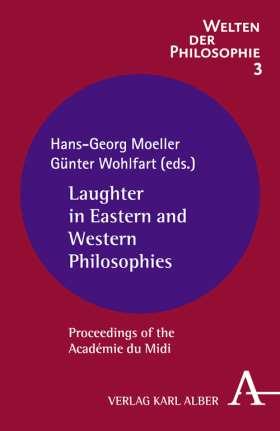 Laughter in Eastern and Western Philosophies. Proceedings of the Académie du Midi