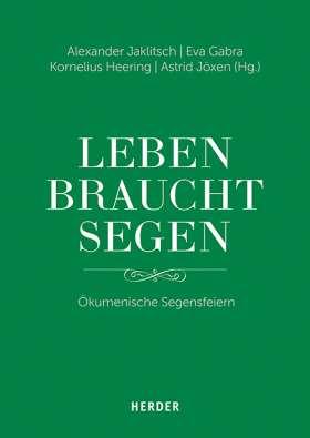 """""""Leben braucht Segen"""" Ökumenische Segensfeiern"""