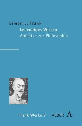Lebendiges Wissen. Aufsätze zur Philosophie