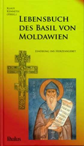 Lebensbuch des Basil von Moldawien. Einübung ins Herzensgebet