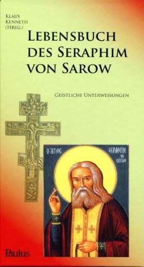 Lebensbuch des Seraphim von Sarow. Geistliche Unterweisungen