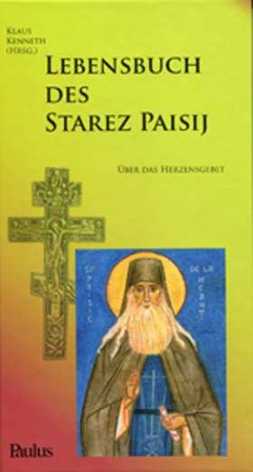Lebensbuch des Starez Paisij. Über das Herzensgebet