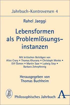 Lebensformen als Problemlösungsinstanzen. Jahrbuch-Kontroversen 4