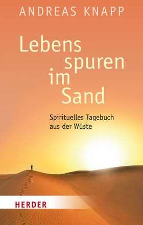 Lebensspuren im Sand. Spirituelles Tagebuch aus der Wüste