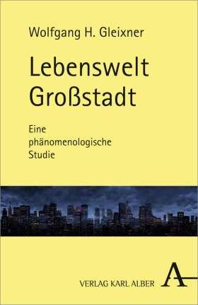 Lebenswelt Großstadt. Eine phänomenologische Studie