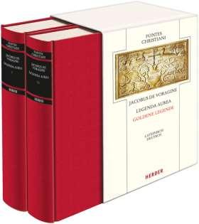 Legenda aurea - Goldene Legende. Legendae Sanctorum - Legenden der Heiligen. Lateinisch - Deutsch