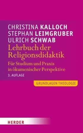 Lehrbuch der Religionsdidaktik. Für Studium und Praxis in ökumenischer Perspektive