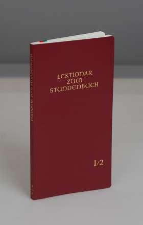Lektionar - Die Feier d. Stundengebetes - Für d. kath. Bistümer d. dt. Sprachgebietes. Heft 2. Fastenzeit, 1. Jahresreihe