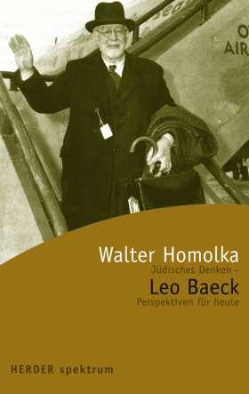 Leo Baeck. Jüdisches Denken - Perspektiven für heute