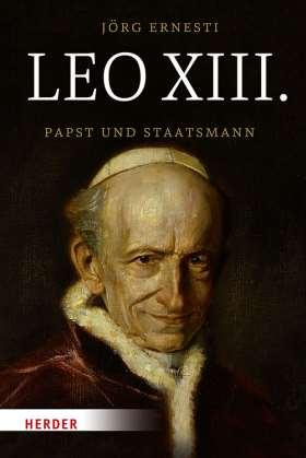 Leo XIII. Papst und Staatsmann