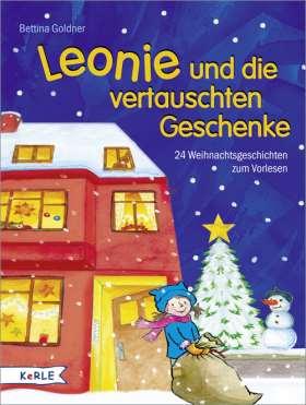 Leonie und die vertauschten Geschenke. 24 Weihnachtsgeschichten zum Vorlesen