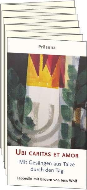 Leporello Ubi caritas et amor. Mit Gesängen aus Taizé durch den Tag