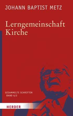 Lerngemeinschaft Kirche. 2. Teilband: Lernorte - Lernzeiten