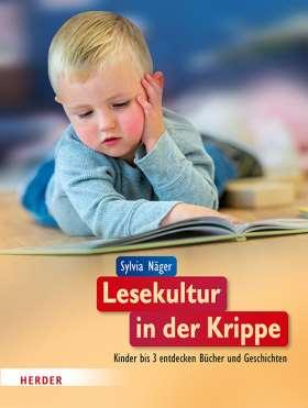 Lesekultur in der Krippe. Kinder bis 3 entdecken Bücher und Geschichten