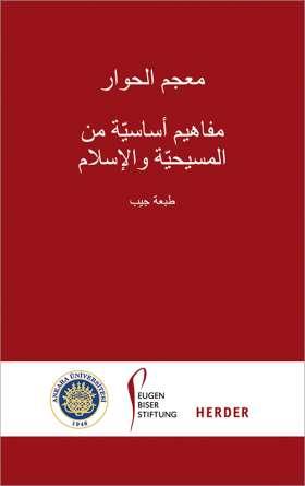 Lexikon des Dialogs - Arabisch. Grundbegriffe aus Christentum und Islam