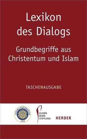 Lexikon des Dialogs - Grundbegriffe aus Christentum und Islam. Taschenausgabe